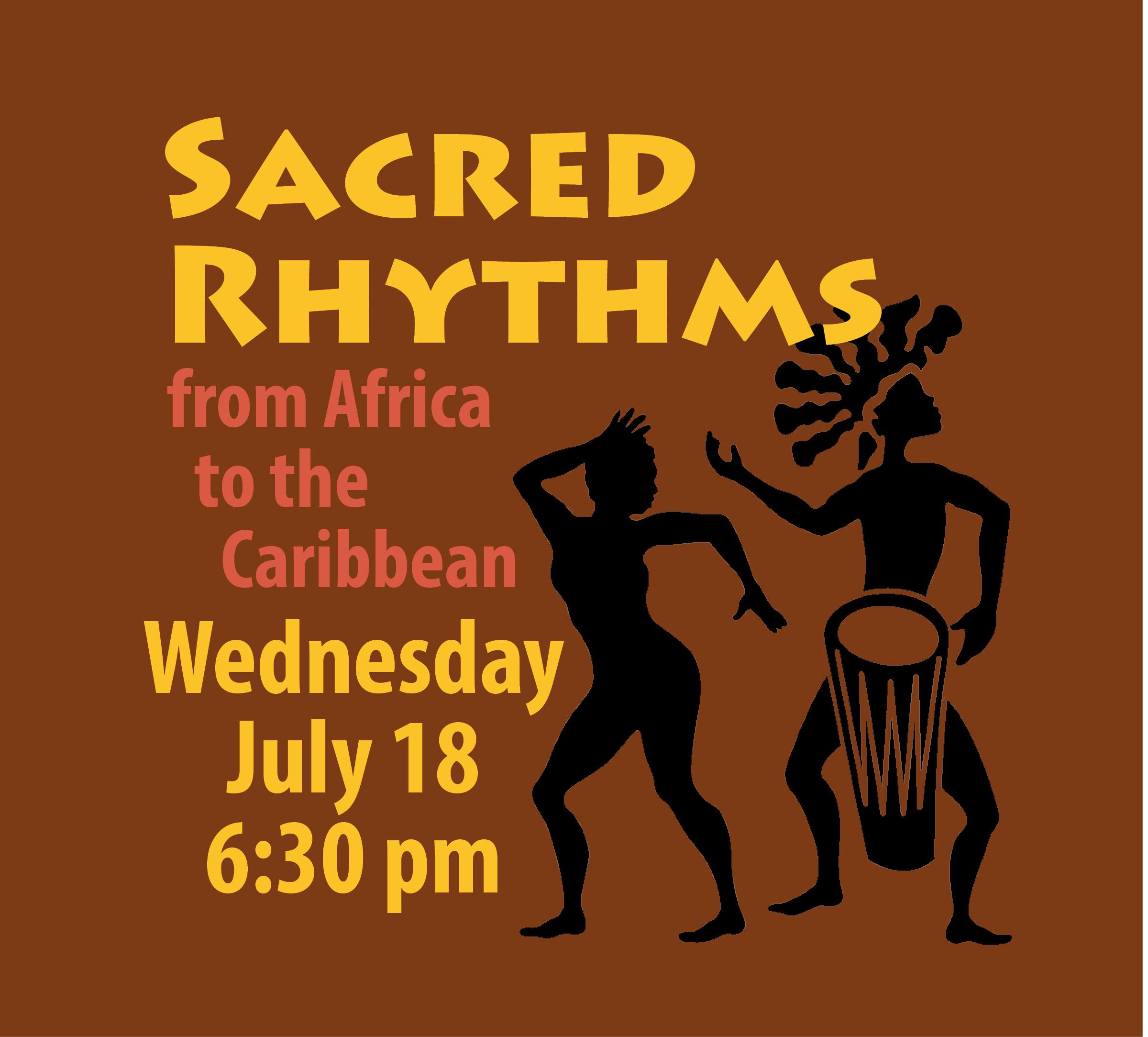 July 18 – Sacred Rhythms