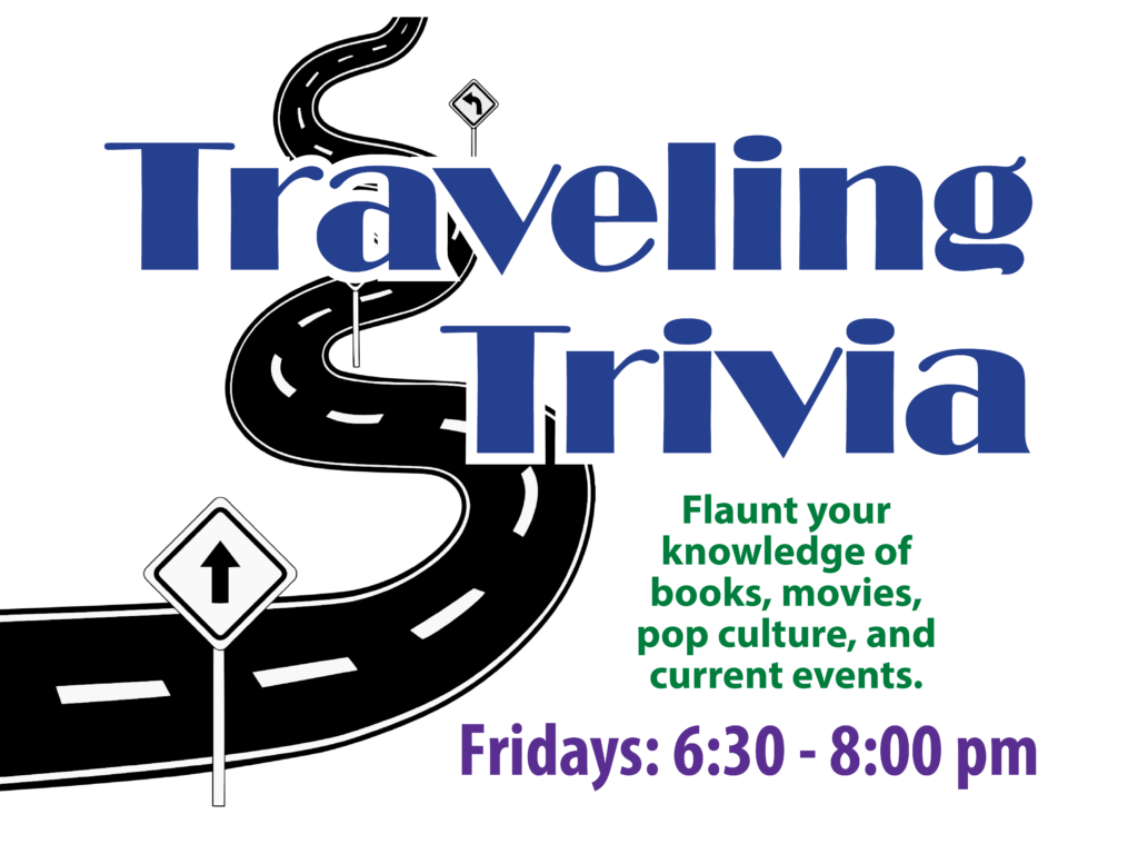 Don't Miss Traveling Trivia, Fridays at 6:30 pm
