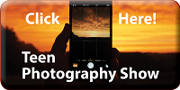 Click Here to Enter the Teen Photography Show!