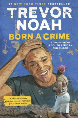 Image of book cover Born a Crime by Trevor Noah