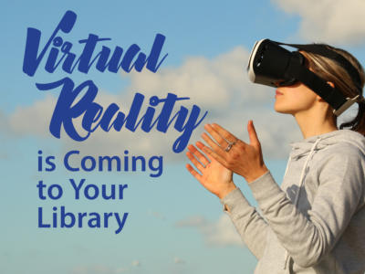 Virtual Reality is Coming to Your Library